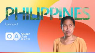 Queer Asia - Philippines: Episode 1 - Out and Proud (3 in total)