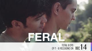 【Coming Soon】Feral Episode 7