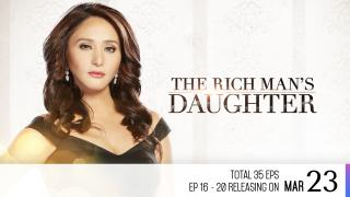 【Coming Soon】The Rich Man's Daughter Episode 16