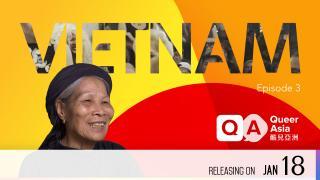 【Coming Soon】Queer Asia - Vietnam: Episode 3 - Mother's Hands