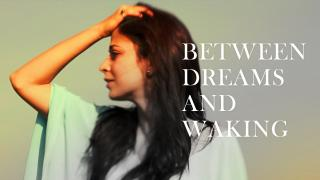 Between Dreams and Waking