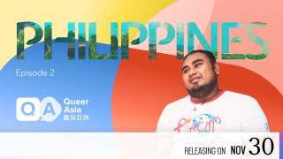 【Coming Soon】Queer Asia - Philippines: Episode 2 - Positive