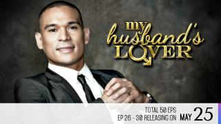 【Coming Soon】My Husband's Lover Episode 26-30
