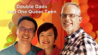 Double Dads and One Queer Teen