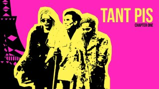 Tant Pis: Chapter OneTrailer